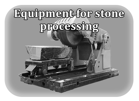 Equipment for stone processing